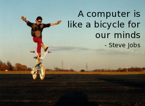 A Computer is like a bicycle for our minds